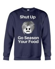 Shut Up Go Season Your Food Shirt Crewneck Sweatshirt thumbnail