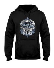 Have To Say No If I Don't Want To I'm Nana Shirt Hooded Sweatshirt thumbnail
