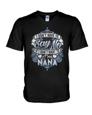 Have To Say No If I Don't Want To I'm Nana Shirt V-Neck T-Shirt thumbnail