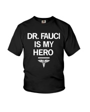Dr Fauci Is My Hero Shirt Youth T-Shirt thumbnail