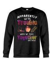 Apparently We're Trouble When We Teach Shirt Crewneck Sweatshirt thumbnail