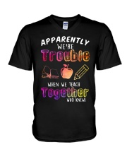 Apparently We're Trouble When We Teach Shirt V-Neck T-Shirt thumbnail