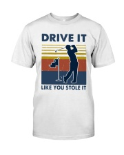 Vintage Golf Drive It Like You Stole It Shirt Classic T-Shirt front