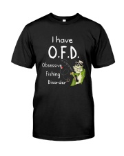 I Have Ofd Obsessive Fishing Disorder Shirt Premium Fit Mens Tee tile