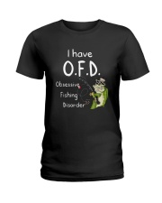I Have Ofd Obsessive Fishing Disorder Shirt Ladies T-Shirt thumbnail
