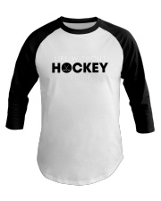 Life Without Hockey Is Boring Shirt Baseball Tee thumbnail