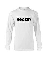 Life Without Hockey Is Boring Shirt Long Sleeve Tee thumbnail