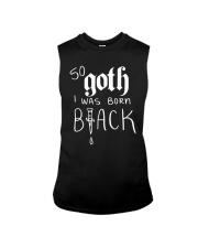 So Goth I Was Born Black Shirt Sleeveless Tee thumbnail