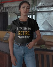 I Tried To Retire But Now I Work For My Shirt Classic T-Shirt apparel-classic-tshirt-lifestyle-05