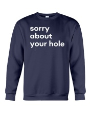 The Gay Agenda Sorry About Your Hole Shirt Crewneck Sweatshirt thumbnail