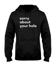 The Gay Agenda Sorry About Your Hole Shirt Hooded Sweatshirt thumbnail