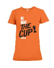 We Want The Cup Shirt Premium Fit Ladies Tee thumbnail
