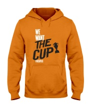 We Want The Cup Shirt Hooded Sweatshirt thumbnail