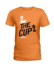 We Want The Cup Shirt Ladies T-Shirt thumbnail