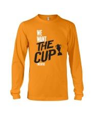 We Want The Cup Shirt Long Sleeve Tee thumbnail