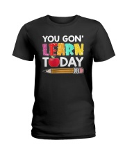 Apple Pencil You Gon Learn Today Shirt Ladies T-Shirt thumbnail
