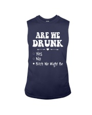 Are We Drunk Yes No Bitch We Might Be Shirt Sleeveless Tee thumbnail