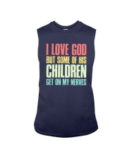 I Love God But Some Of This Children Get On Shirt Sleeveless Tee thumbnail
