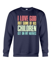 I Love God But Some Of This Children Get On Shirt Crewneck Sweatshirt thumbnail
