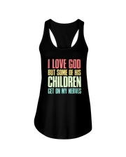 I Love God But Some Of This Children Get On Shirt Ladies Flowy Tank thumbnail