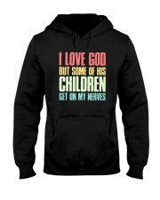 I Love God But Some Of This Children Get On Shirt Hooded Sweatshirt thumbnail