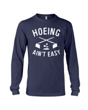 Gardening Hoeing Aint Easy Shirt Long Sleeve Tee thumbnail