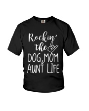 Rockin The Dog Mom And Aunt Life Shirt Youth T-Shirt thumbnail