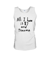 All I Have Is 7 Dollars And Trauma Shirt Unisex Tank thumbnail