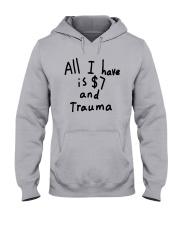 All I Have Is 7 Dollars And Trauma Shirt Hooded Sweatshirt thumbnail