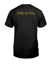 Ode To You Have A Nice Day Shirt Classic T-Shirt back