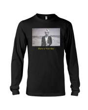 Ode To You Have A Nice Day Shirt Long Sleeve Tee thumbnail