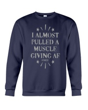 I Almost Pulled A Muscle Giving Af Shirt Crewneck Sweatshirt thumbnail