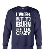 I Workout To Burn Off The Crazy Shirt Crewneck Sweatshirt thumbnail