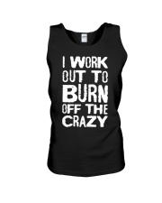 I Workout To Burn Off The Crazy Shirt Unisex Tank thumbnail