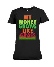 My Money Grows Like Grass Shirt Premium Fit Ladies Tee thumbnail