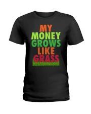 My Money Grows Like Grass Shirt Ladies T-Shirt thumbnail