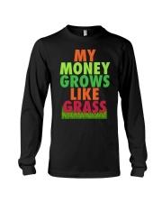 My Money Grows Like Grass Shirt Long Sleeve Tee thumbnail