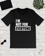 Im Not For Everyone Shirt Classic T-Shirt lifestyle-mens-crewneck-front-17