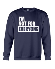 Im Not For Everyone Shirt Crewneck Sweatshirt thumbnail