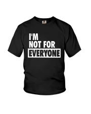 Im Not For Everyone Shirt Youth T-Shirt thumbnail