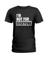 Im Not For Everyone Shirt Ladies T-Shirt thumbnail