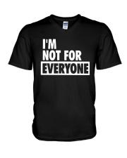Im Not For Everyone Shirt V-Neck T-Shirt thumbnail