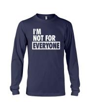 Im Not For Everyone Shirt Long Sleeve Tee thumbnail