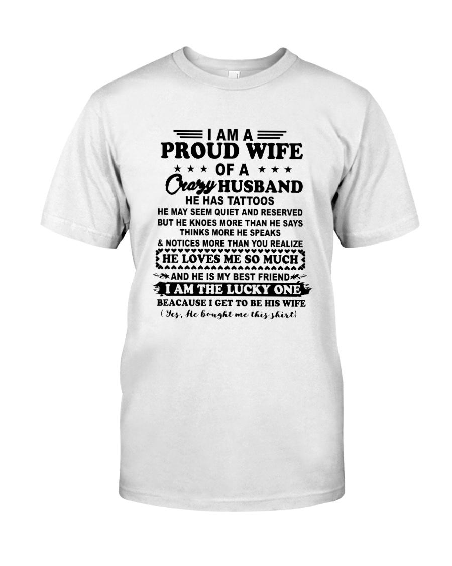 I Am A Proud Wife Of A Crazy Husband Shirt Classic T-Shirt