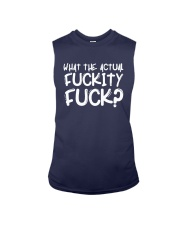 What The Actual Fuckity Fuck Shirt Sleeveless Tee thumbnail