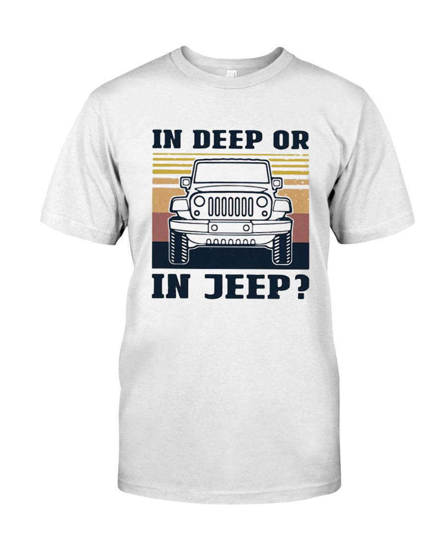 Vintage In Deep Or In Jeep Shirt Classic T-Shirt