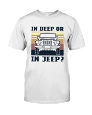 Vintage In Deep Or In Jeep Shirt Classic T-Shirt front