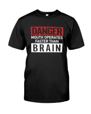 Danger Mouth Operates Faster Than Brain Shirt Classic T-Shirt front
