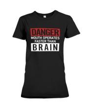 Danger Mouth Operates Faster Than Brain Shirt Premium Fit Ladies Tee thumbnail