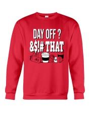 World Series Anthony Rendon Day Off That Shirt Crewneck Sweatshirt thumbnail